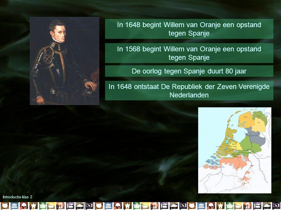 In 1648 begint Willem van Oranje een opstand tegen Spanje
