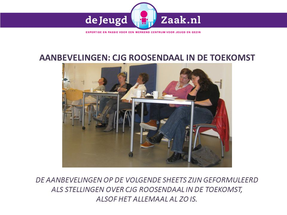AANBEVELINGEN: CJG roosendaal in DE TOEKOMST