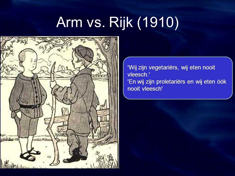 Arm vs. Rijk (1910) Wij zijn vegetariërs, wij eten nooit vleesch.