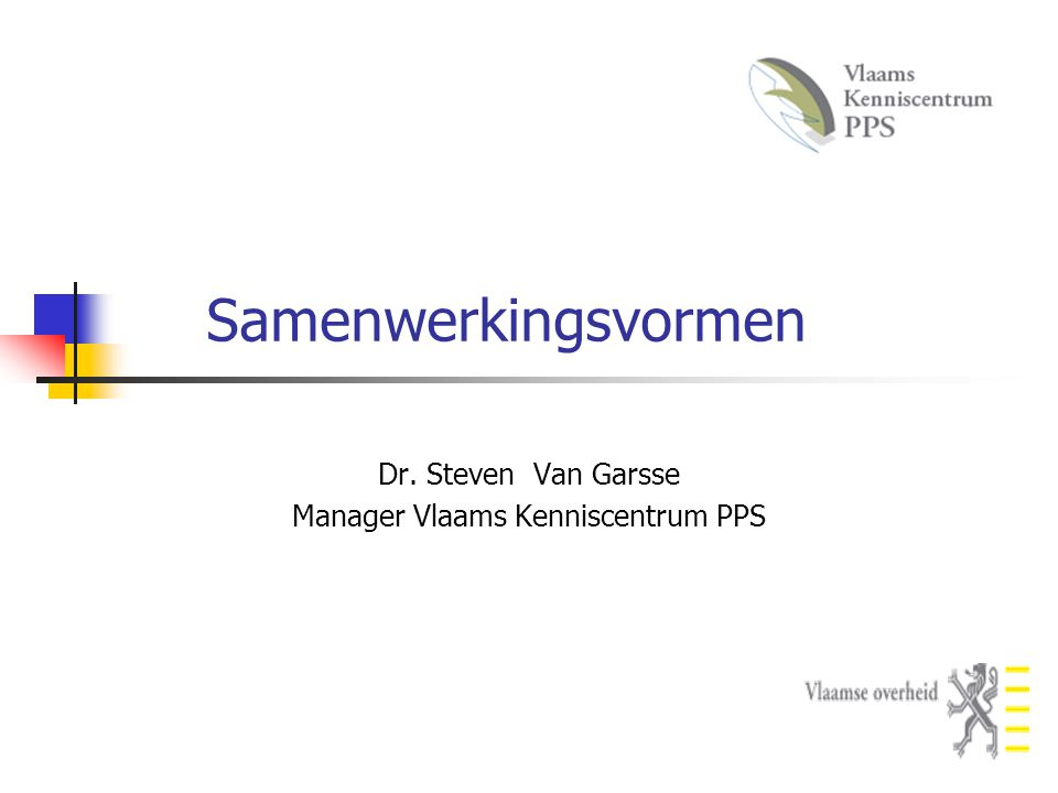 Dr. Steven Van Garsse Manager Vlaams Kenniscentrum PPS