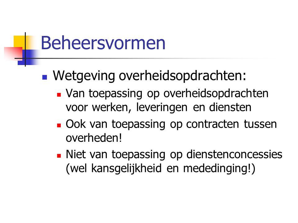 Beheersvormen Wetgeving overheidsopdrachten: