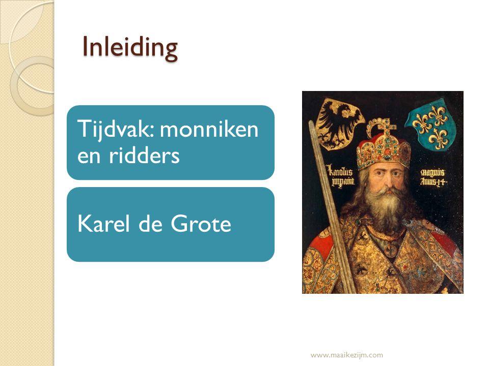 Inleiding Tijdvak: monniken en ridders Karel de Grote
