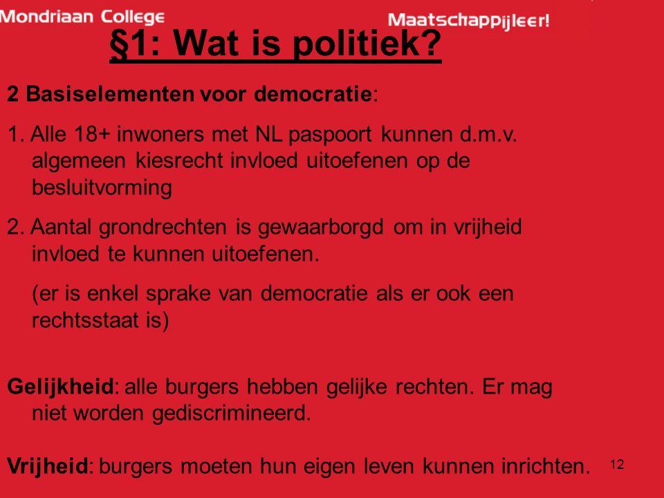 §1: Wat is politiek 2 Basiselementen voor democratie: