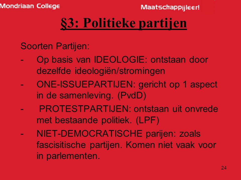 §3: Politieke partijen Soorten Partijen: