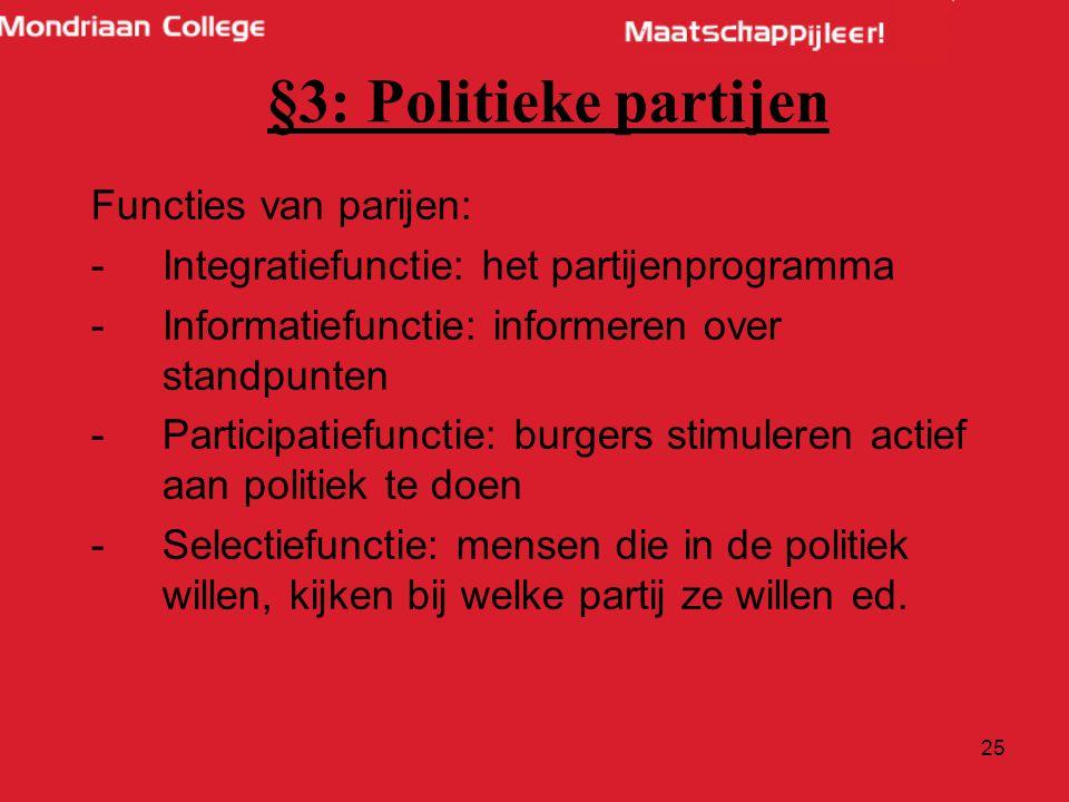 §3: Politieke partijen Functies van parijen: