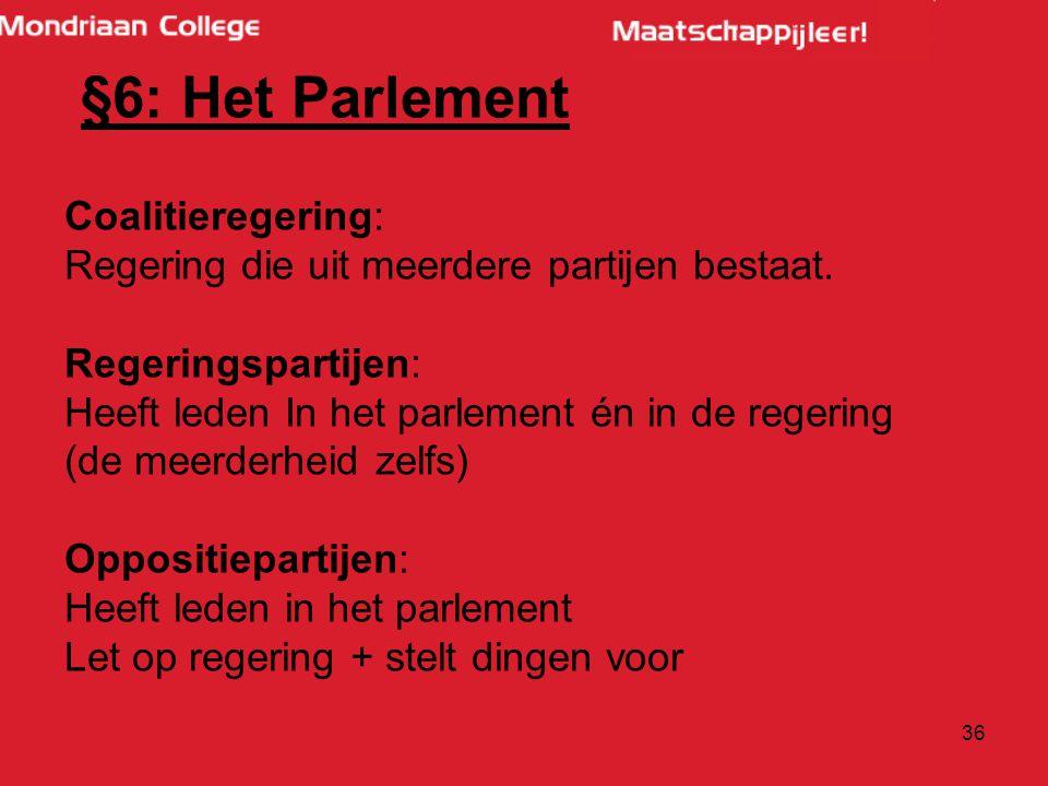 §6: Het Parlement Coalitieregering: