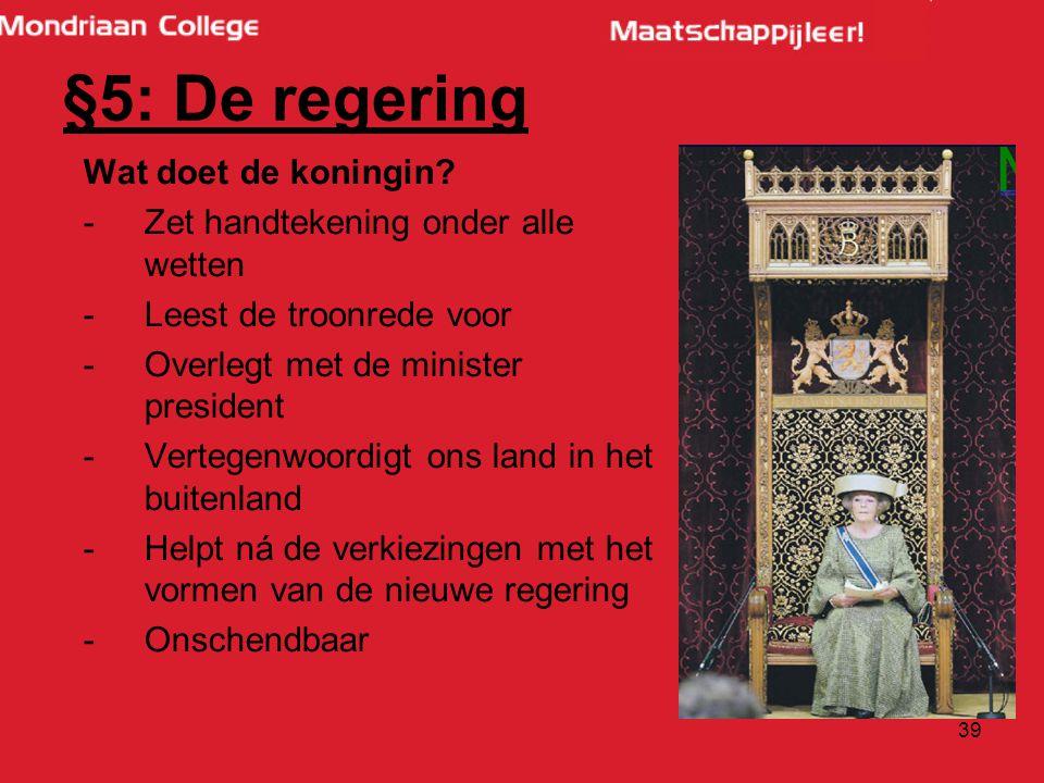 §5: De regering Wat doet de koningin
