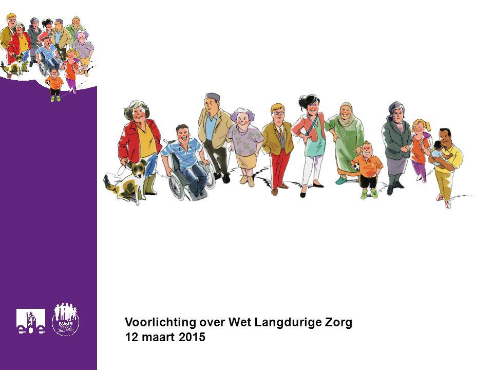 Voorlichting over Wet Langdurige Zorg 12 maart 2015