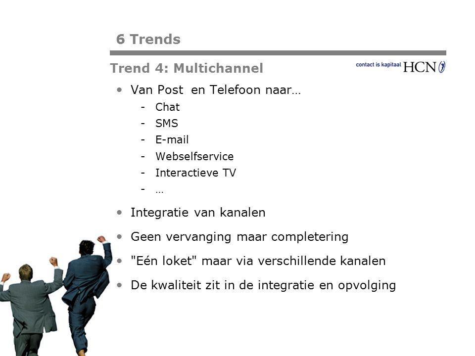 6 Trends Trend 4: Multichannel Van Post en Telefoon naar…