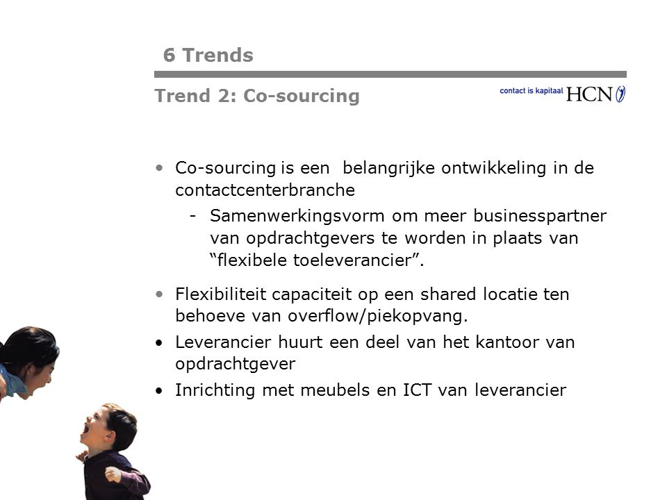 6 Trends Trend 2: Co-sourcing