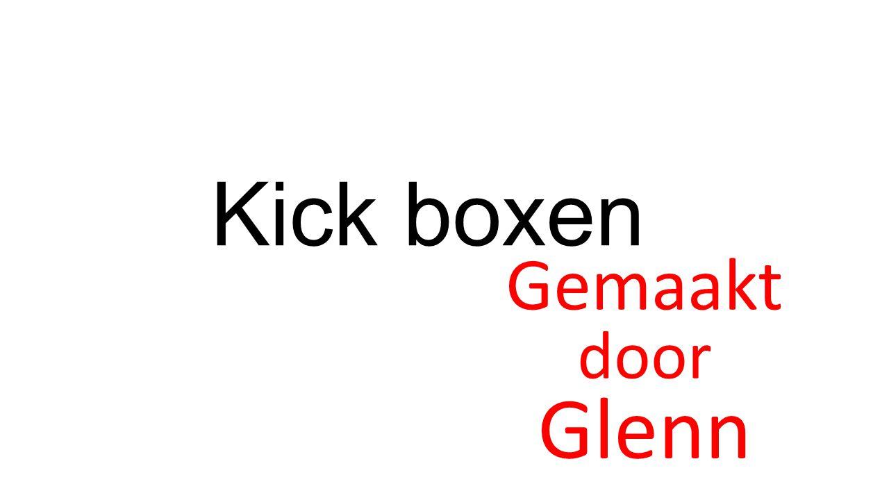 Kick boxen Gemaakt door Glenn