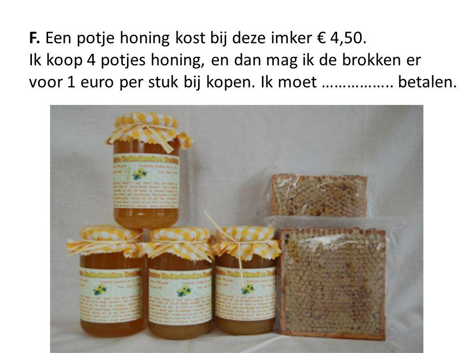 F. Een potje honing kost bij deze imker € 4,50.