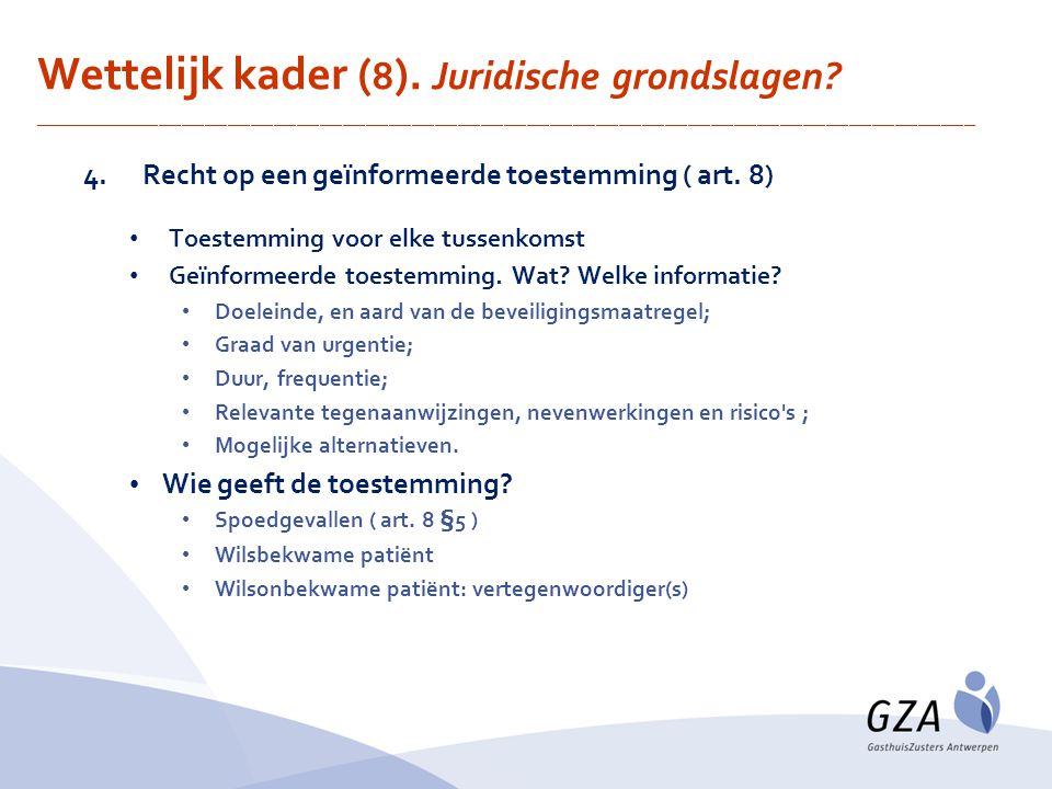 Wettelijk kader (8). Juridische grondslagen
