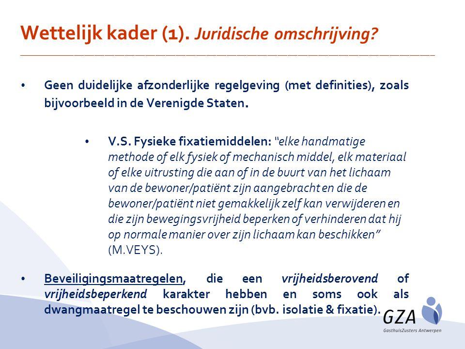 Wettelijk kader (1). Juridische omschrijving