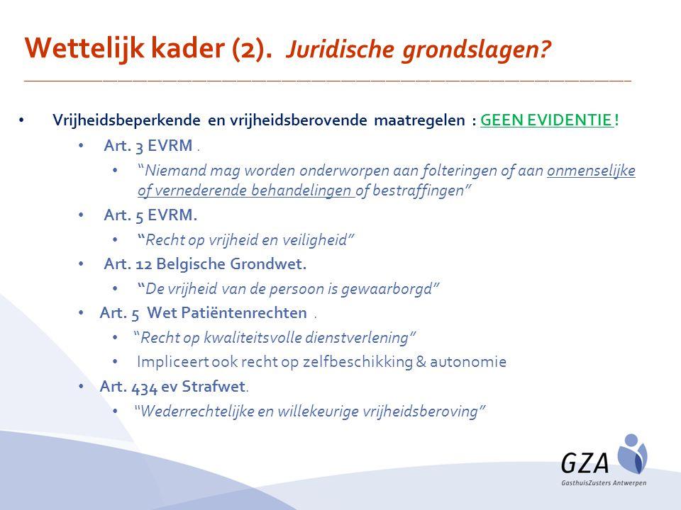Wettelijk kader (2). Juridische grondslagen