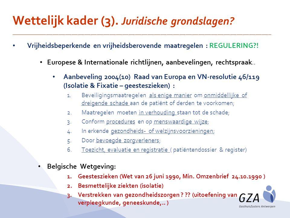 Wettelijk kader (3). Juridische grondslagen