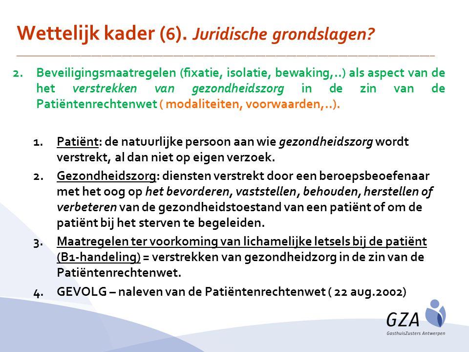 Wettelijk kader (6). Juridische grondslagen