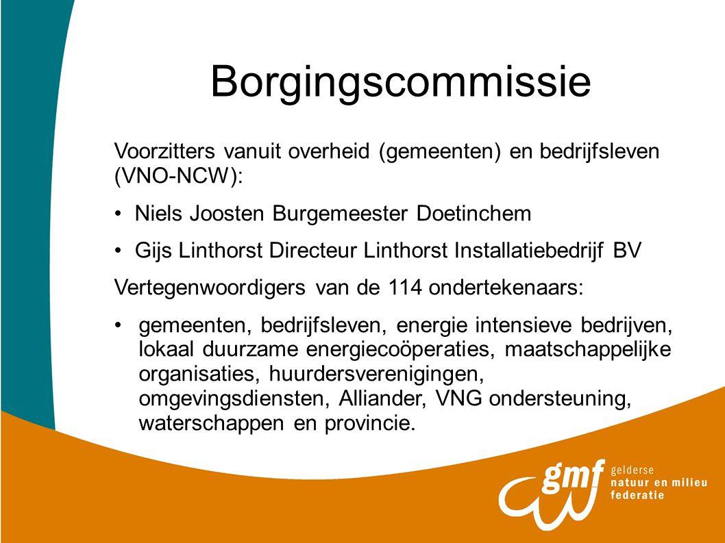 Borgingscommissie Voorzitters vanuit overheid (gemeenten) en bedrijfsleven (VNO-NCW): Niels Joosten Burgemeester Doetinchem.