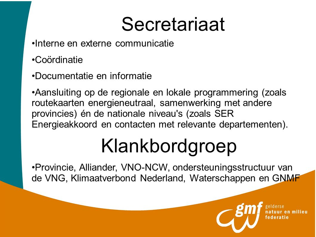 Secretariaat Interne en externe communicatie Coördinatie