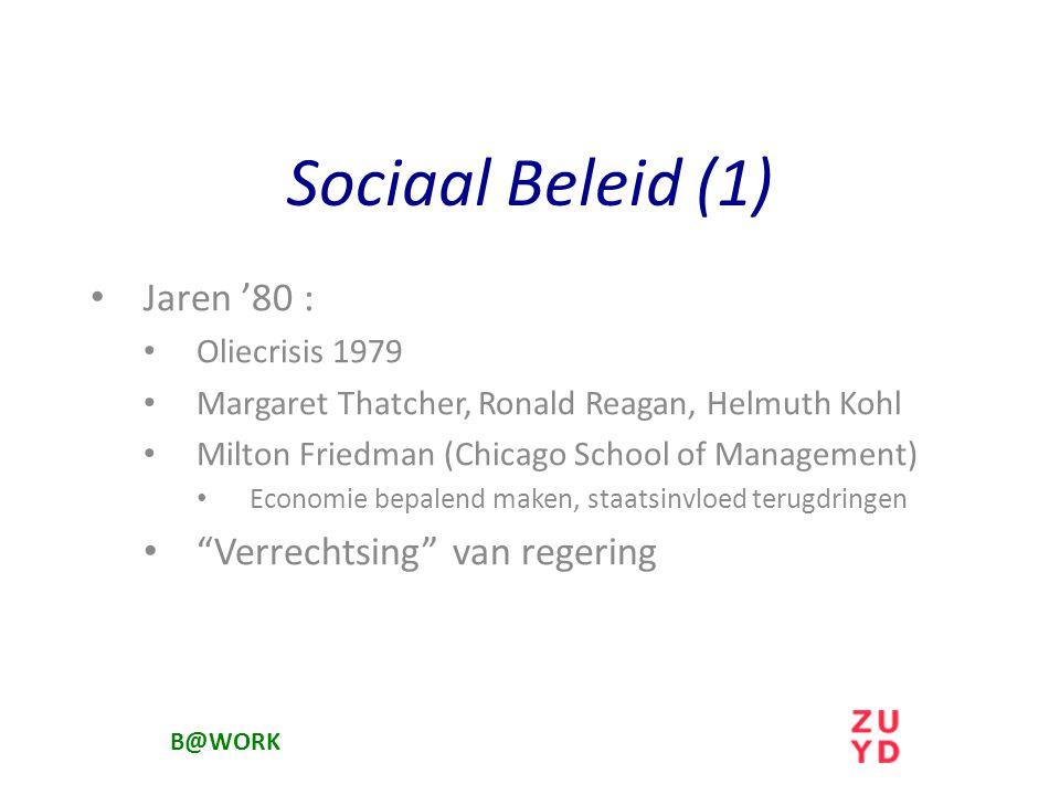 Sociaal Beleid (1) Jaren '80 : Verrechtsing van regering