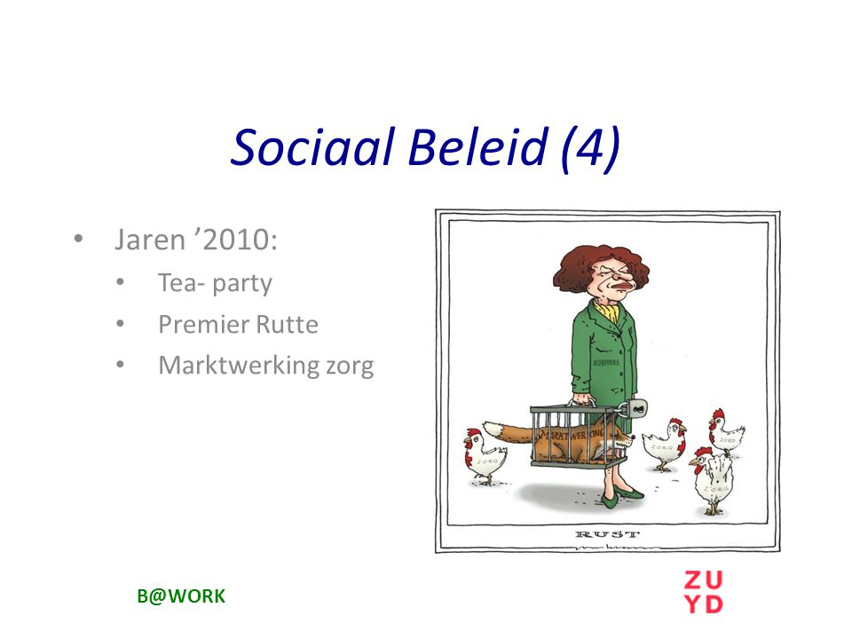 Jaren '2010: Tea- party Premier Rutte Marktwerking zorg