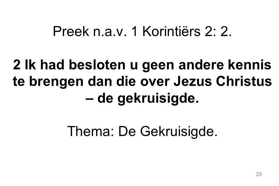 Preek n.a.v. 1 Korintiërs 2: 2.