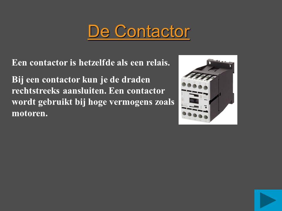 De Contactor Een contactor is hetzelfde als een relais.