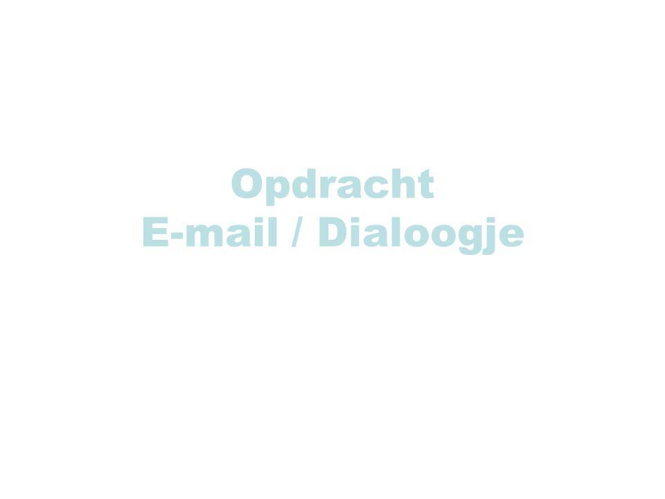 Opdracht E-mail / Dialoogje