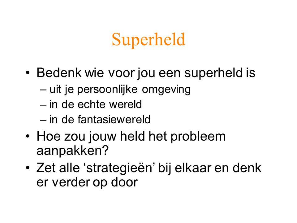 Superheld Bedenk wie voor jou een superheld is
