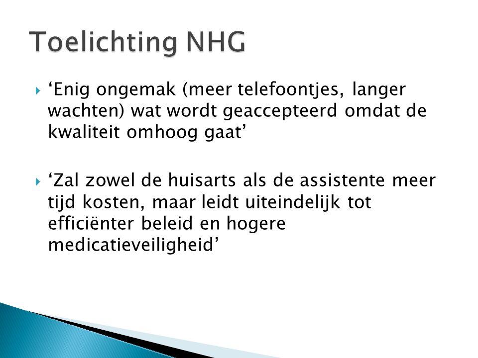Toelichting NHG 'Enig ongemak (meer telefoontjes, langer wachten) wat wordt geaccepteerd omdat de kwaliteit omhoog gaat'
