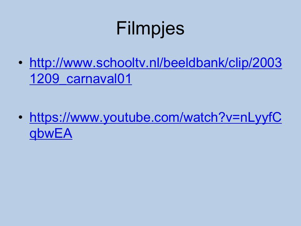 Filmpjes http://www.schooltv.nl/beeldbank/clip/20031209_carnaval01