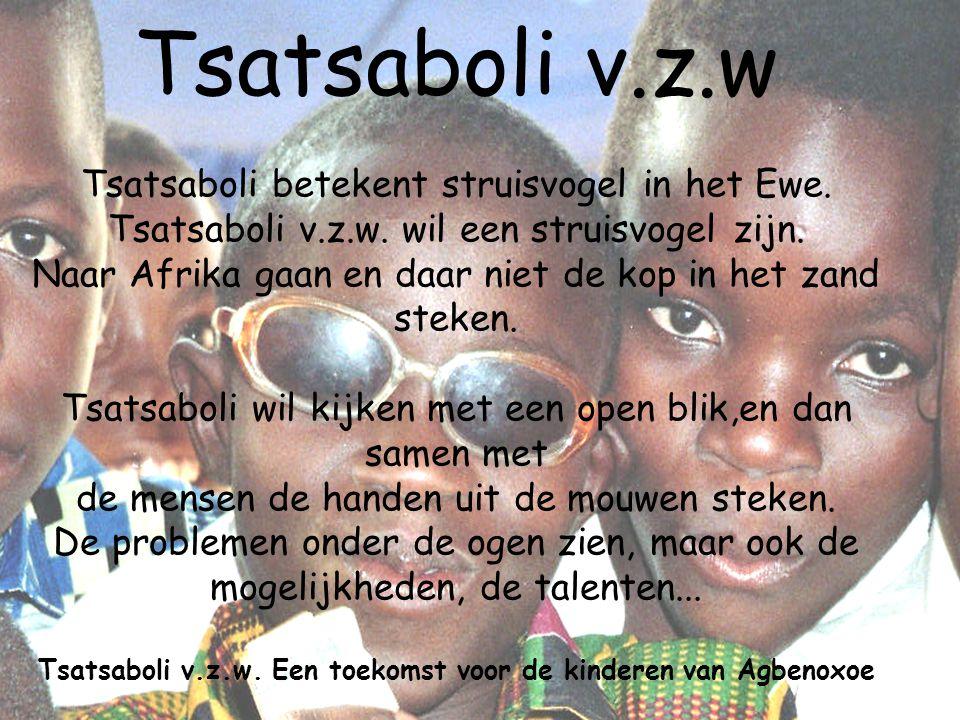 Tsatsaboli v. z. w Tsatsaboli betekent struisvogel in het Ewe