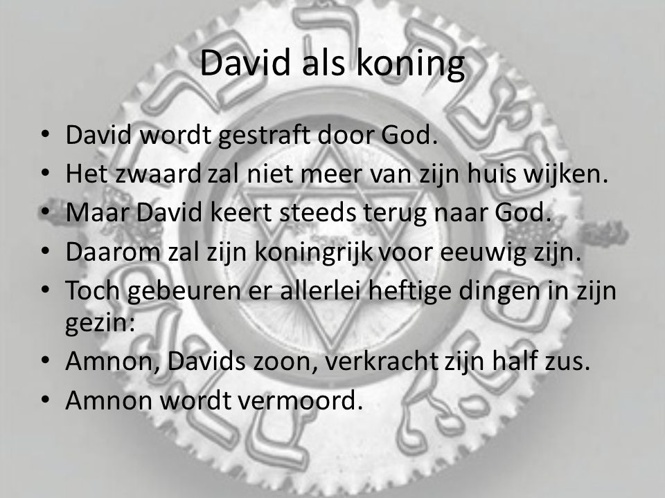 David als koning David wordt gestraft door God.