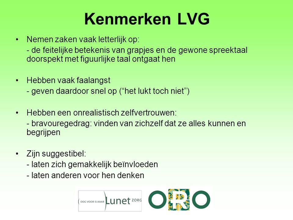 Kenmerken LVG Nemen zaken vaak letterlijk op: