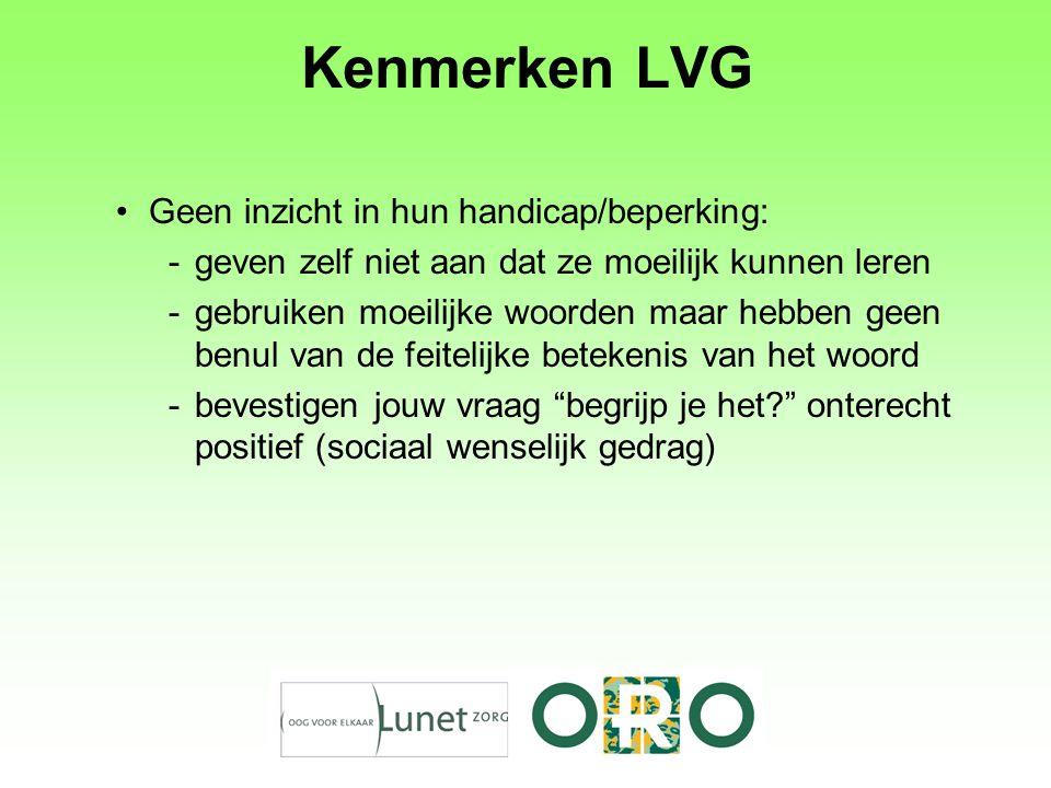 Kenmerken LVG Geen inzicht in hun handicap/beperking: