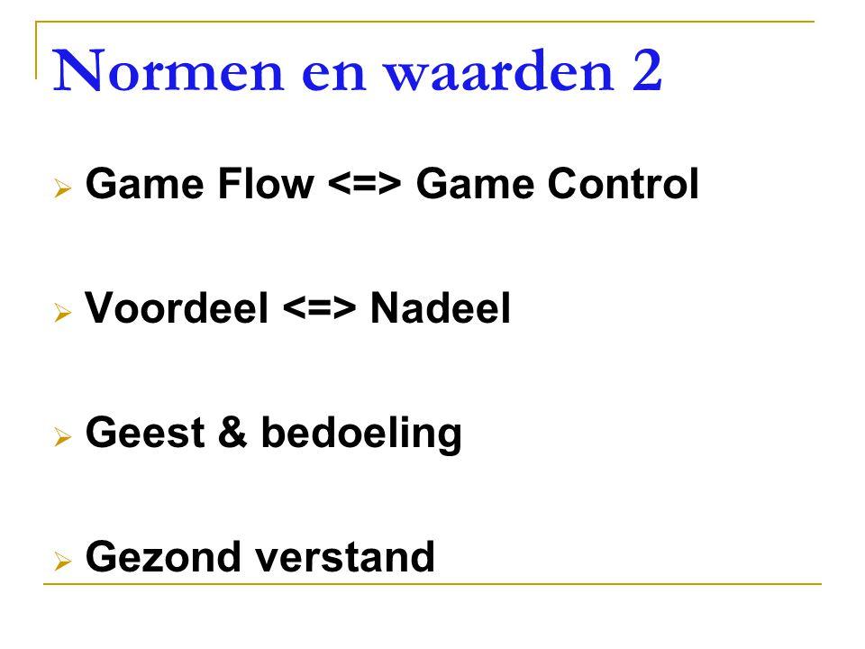 Normen en waarden 2 Game Flow <=> Game Control