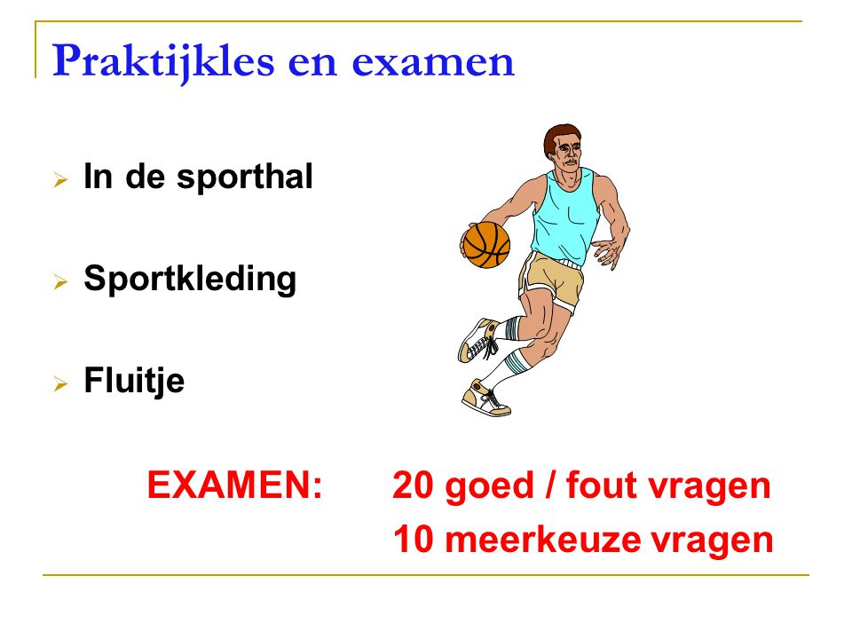 Praktijkles en examen EXAMEN: 20 goed / fout vragen