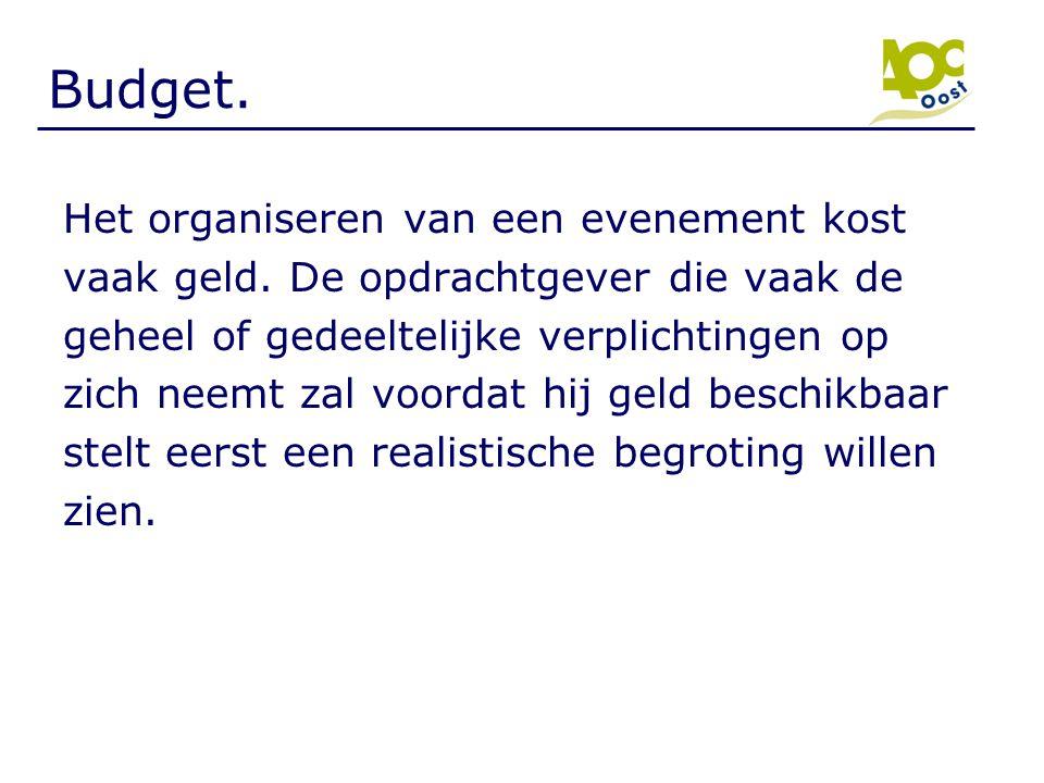 Budget. Het organiseren van een evenement kost