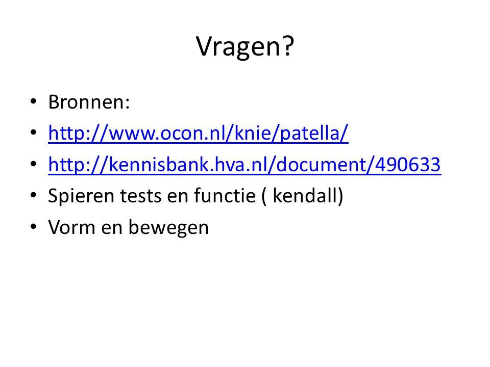 Vragen Bronnen: http://www.ocon.nl/knie/patella/