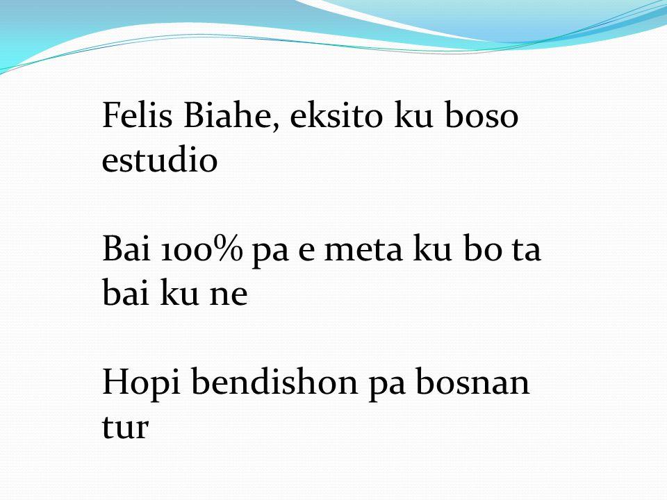 Felis Biahe, eksito ku boso estudio