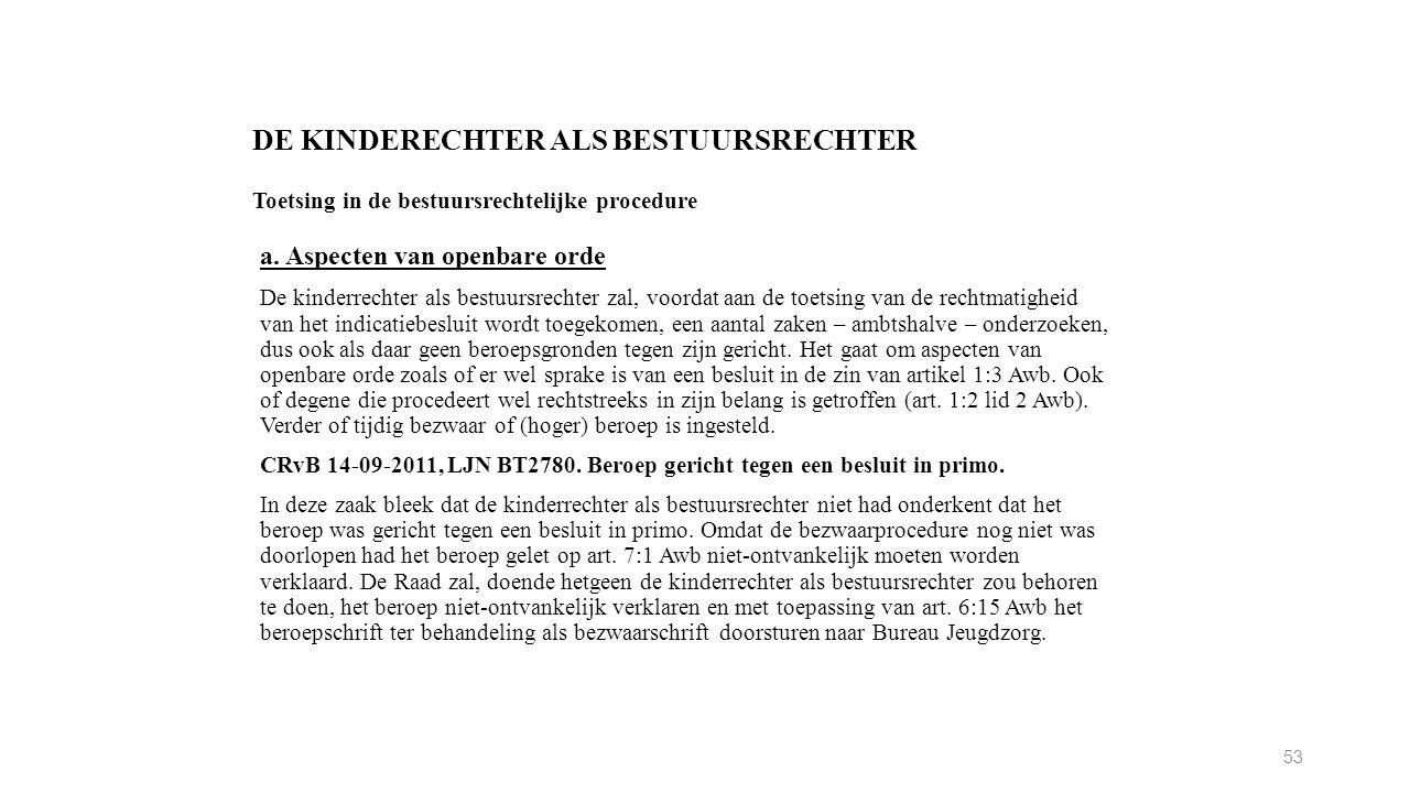 DE KINDERECHTER ALS BESTUURSRECHTER Toetsing in de bestuursrechtelijke procedure