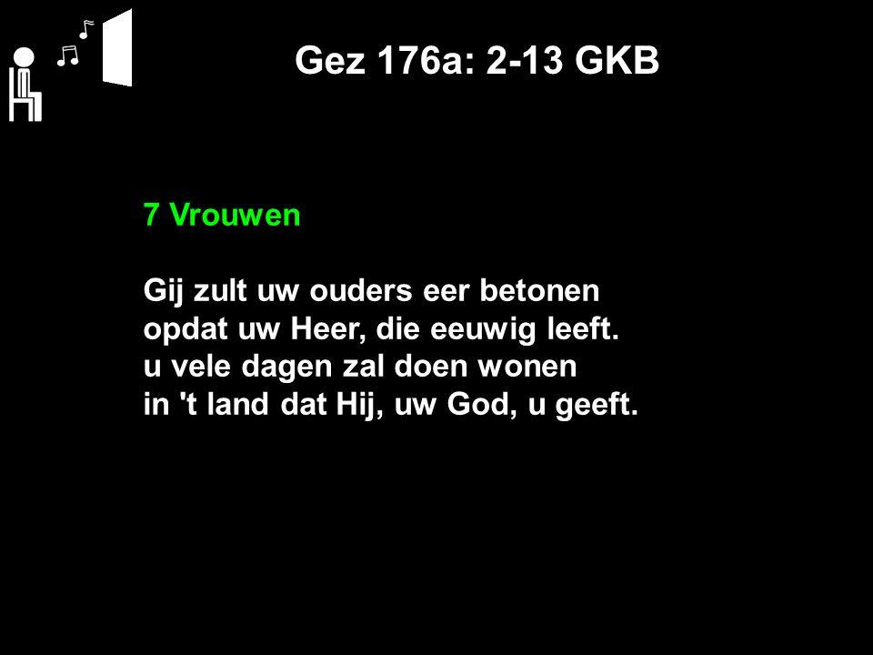 Gez 176a: 2-13 GKB 7 Vrouwen Gij zult uw ouders eer betonen