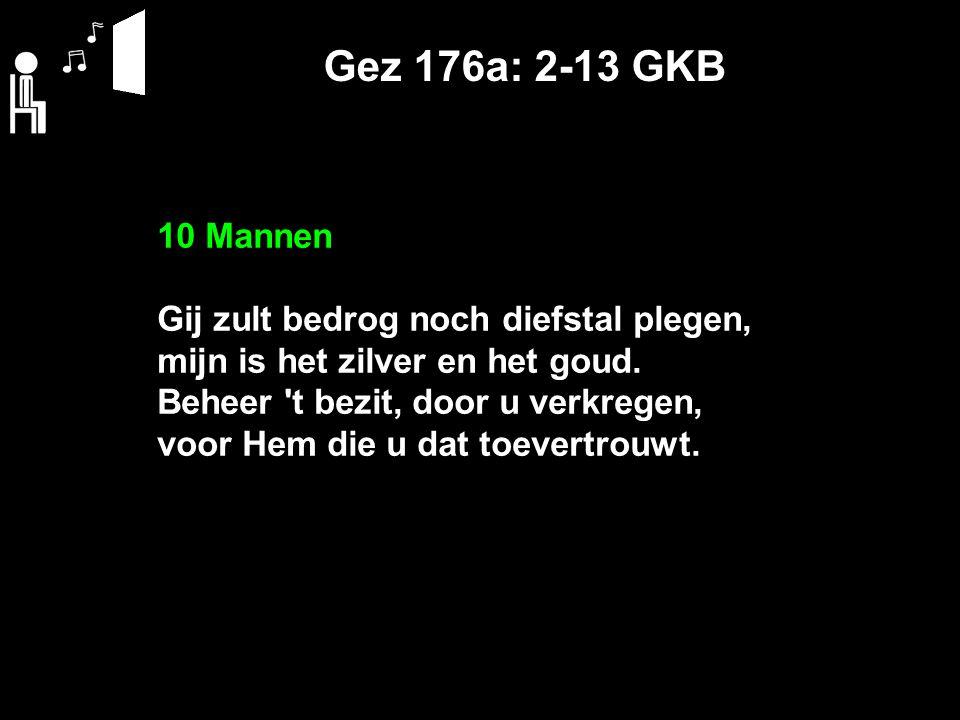 Gez 176a: 2-13 GKB 10 Mannen Gij zult bedrog noch diefstal plegen,