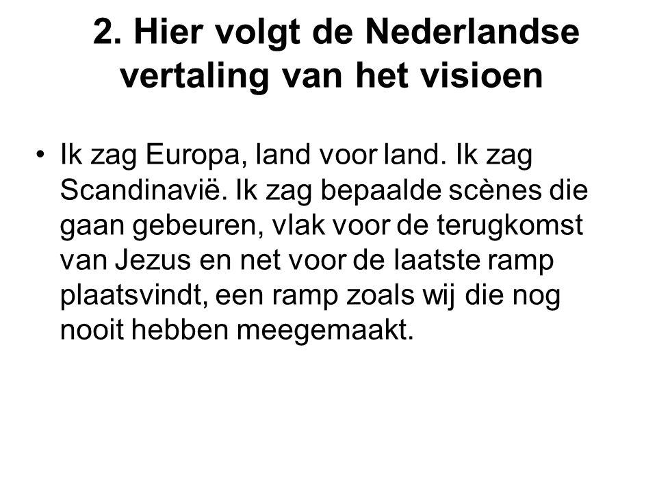 2. Hier volgt de Nederlandse vertaling van het visioen