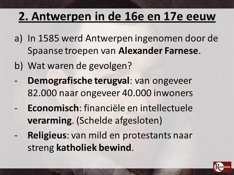 2. Antwerpen in de 16e en 17e eeuw
