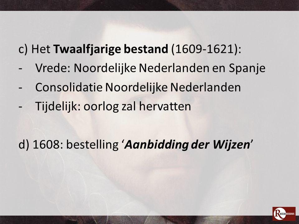 c) Het Twaalfjarige bestand (1609-1621):