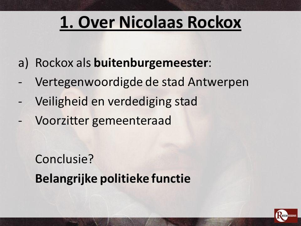 1. Over Nicolaas Rockox Rockox als buitenburgemeester: