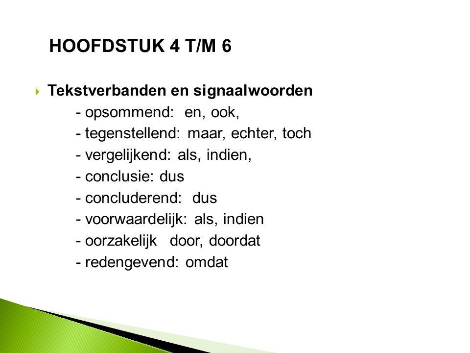 HOOFDSTUK 4 T/M 6 Tekstverbanden en signaalwoorden