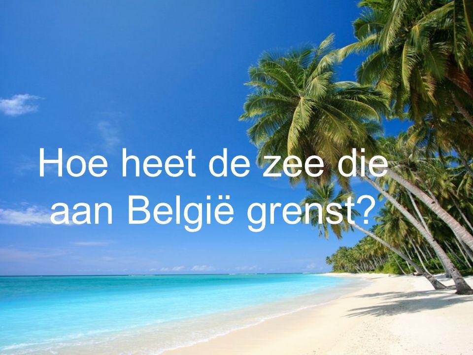 Hoe heet de zee die aan België grenst