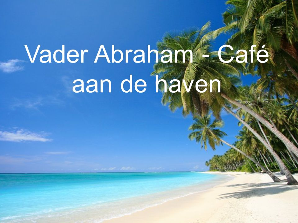 Vader Abraham - Café aan de haven
